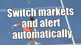 Betfair Tennis trading – How to switch markets and alert automatically
