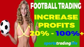 How To MAXIMISE Football Trading Profits 100%+ ????